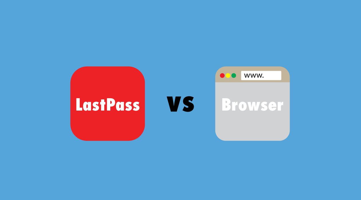 LastPass vs ブラウザ